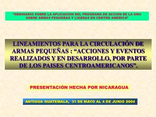 ANTIGUA GUATEMALA,  31 DE MAYO AL 4 DE JUNIO  2004