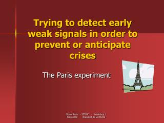 Trying to detect early weak signals in order to prevent or anticipate crises