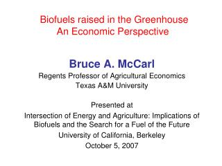 Biofuels raised in the Greenhouse An Economic Perspective