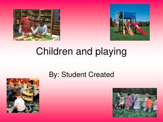 Children and playing