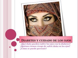 Diabetes y cuidado de los ojos