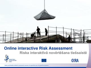Online interactive Risk Assessment Riska interakt?v? nov?rt?�ana tie�saist?