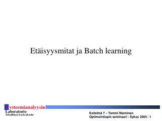 Etäisyysmitat ja Batch learning