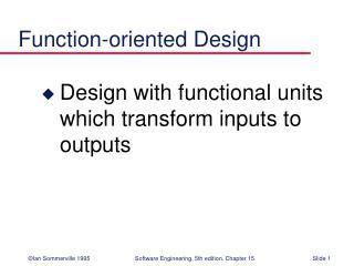 Function-oriented Design