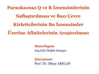 Haz?rlayan Ar?.G�r.Nahit Gen�er Dan??man Prof. Dr. Oktay ARSLAN