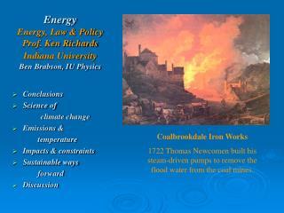 Energy Energy, Law & Policy  Prof. Ken Richards Indiana University Ben Brabson, IU Physics