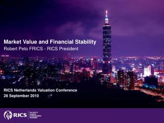 Market Value and Financial Stability Robert Peto FRICS -  RICS President