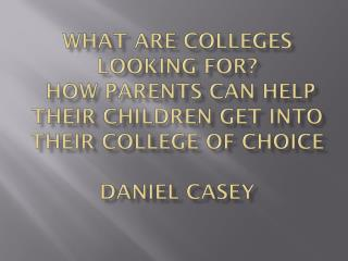 What Do Colleges Look For In Applicants?