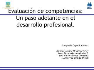 Evaluación de competencias: Un paso adelante en el desarrollo profesional.
