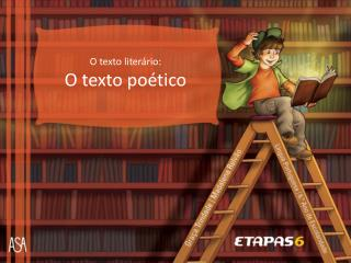 O texto literário: O texto poético