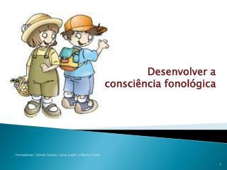 Desenvolver a consciência fonológica