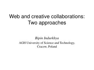 Web and creative collaborations: Two approaches