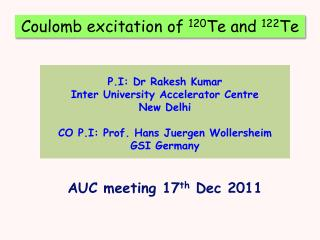 P.I: Dr  Rakesh  Kumar Inter University Accelerator Centre New Delhi