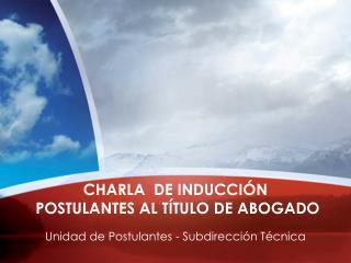 Unidad de Postulantes - Subdirección Técnica