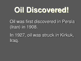 Oil Discovered!
