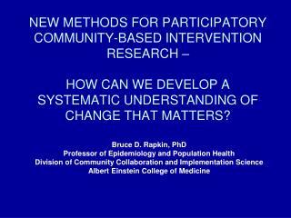 Bruce D. Rapkin, PhD Professor of Epidemiology and Population Health
