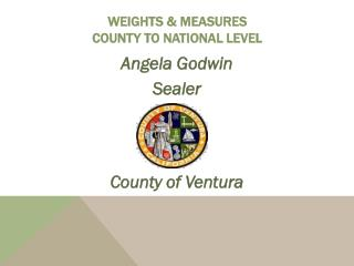 Weights & Measures  County to national level