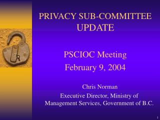 PRIVACY SUB-COMMITTEE   UPDATE