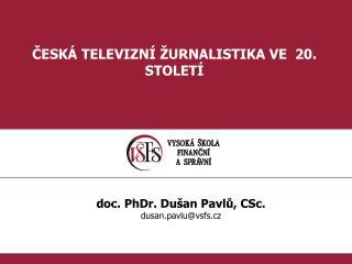 ČESKÁ TELEVIZNÍ ŽURNALISTIKA VE  20. STOLETÍ