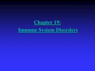 Chapter 19: Immune System Disorders