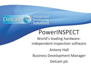 PowerINSPECT World's leading hardware-independent inspection software