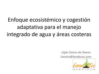Enfoque ecosistémico y cogestión adaptativa para el manejo integrado de agua y áreas costeras