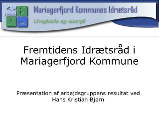 Fremtidens Idr�tsr�d i Mariagerfjord Kommune