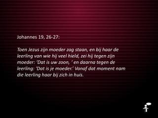 Johannes 19, 26-27: