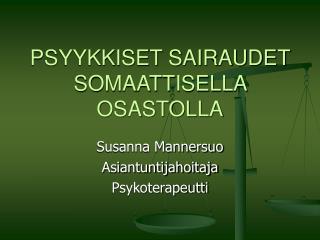 PSYYKKISET SAIRAUDET SOMAATTISELLA OSASTOLLA