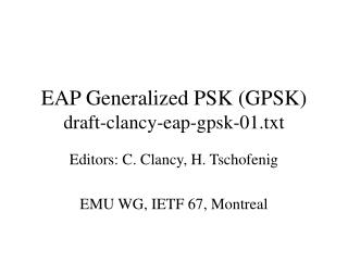 EAP Generalized PSK (GPSK) draft-clancy-eap-gpsk-01.txt