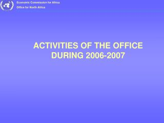 ACTIVITIES OF THE OFFICE DURING 2006-2007