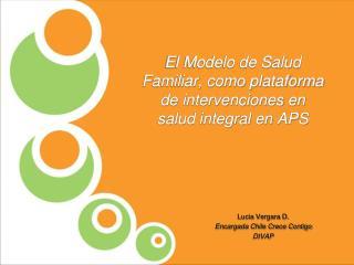 El Modelo de Salud Familiar, como plataforma de intervenciones en salud integral en APS