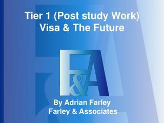 Tier 1 (Post study Work) Visa & The Future