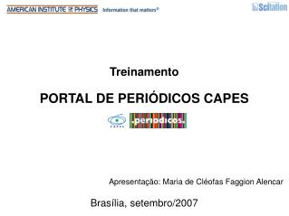 Treinamento PORTAL DE PERIÓDICOS CAPES Apresentação: Maria de Cléofas Faggion Alencar