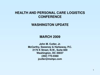 HEALTH AND PERSONAL CARE LOGISTICS CONFERENCE WASHINGTON UPDATE MARCH 2009