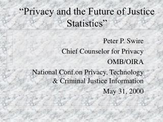 """""""Privacy and the Future of Justice Statistics"""""""