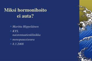 Miksi hormonihoito ei auta?