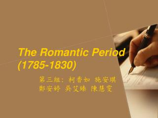 The Romantic Period (1785-1830)