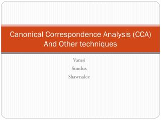Canonical Correspondence Analysis CCA And Other techniques