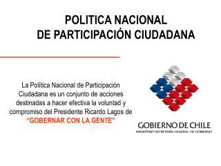 POLITICA NACIONAL                                                      DE PARTICIPACIÓN CIUDADANA