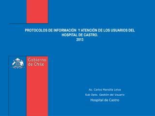 PROTOCOLOS DE INFORMACIÓN  Y ATENCIÓN DE LOS USUARIOS DEL HOSPITAL DE CASTRO. 2013