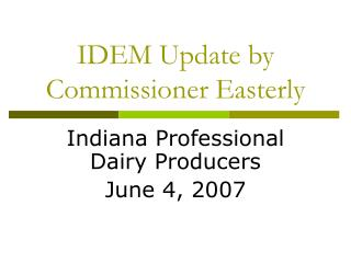 IDEM Update by Commissioner Easterly
