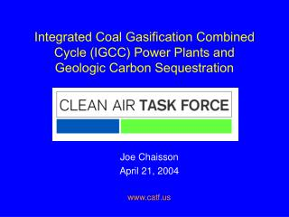 Integrated Coal Gasification Combined Cycle IGCC Power Plants and  Geologic Carbon Sequestration