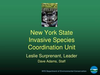 New York State Invasive Species  Coordination Unit