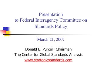 Presentation  to Federal Interagency Committee on Standards Policy March 21, 2007