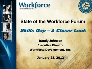 State of the Workforce Forum Skills Gap � A Closer Look
