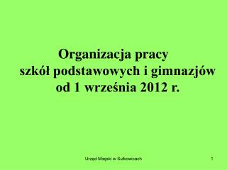 Organizacja pracy  szkół podstawowych i gimnazjów od 1 września 2012 r.