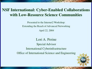 NSF International: Cyber-Enabled Collaborations with Low-Resource Science Communities