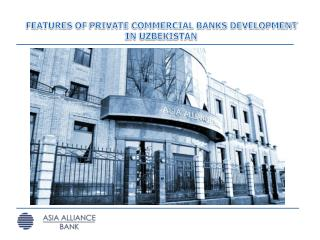 FEATURES OF PRIVATE  COMMERCIAL BANKS  DEVELOPMENT IN UZBEKISTAN
