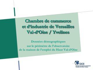 Chambre de commerce  et d'industrie de Versailles  Val-d'Oise / Yvelines